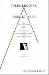 Abel et Abel de Jules Lequier
