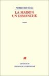 Pierre Boutang, La Maison un dimanche