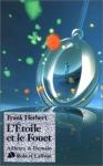 Frank Herbert, L'Étoile et le fouet (Robert Laffont)