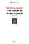 Patrick Kéchichian, Des Princes et des principautés aux éditions du Seuil