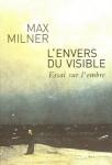 Max Milner, L'Envers du visible. Essai sur l'ombre (Seuil)