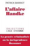 Patrick Barriot, L'Affaire Peter Handke, L'Âge d'homme