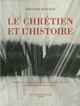 Theodor Haecker, Le chrétien et l'histoire (Les provinciales/Cerf, 2006 [1935])