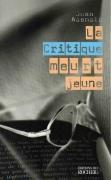 2006 - La Critique meurt jeune