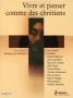 2005 - Vivre et penser comme des chrétiens